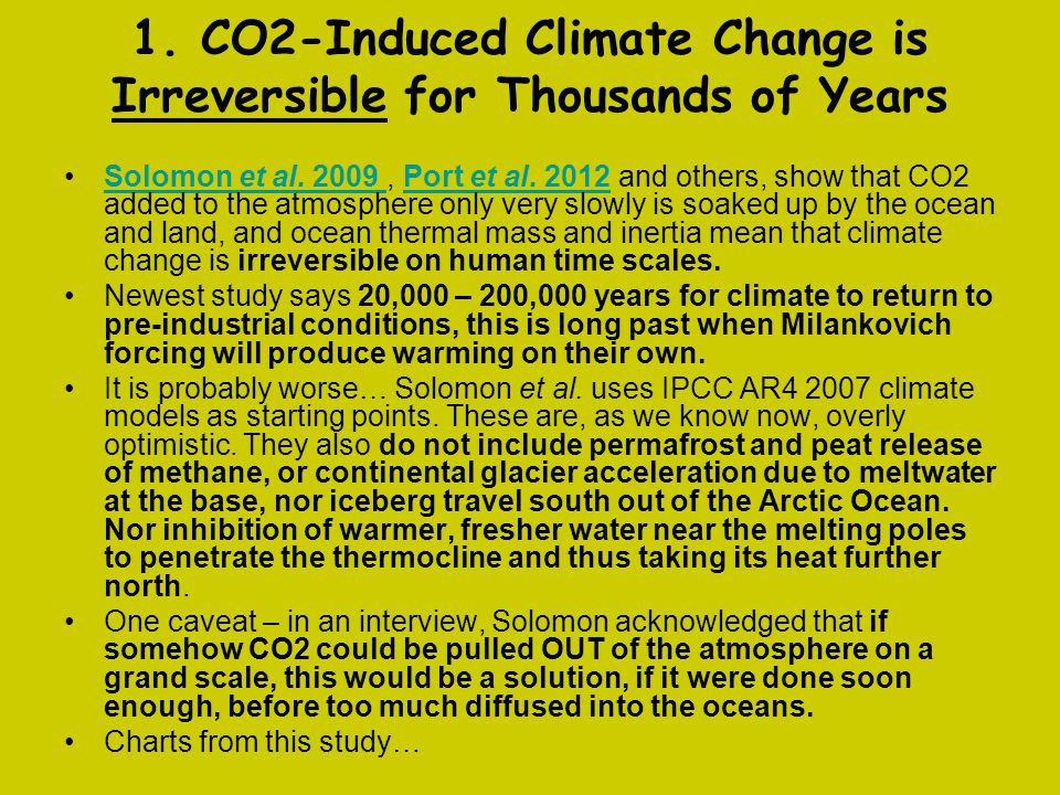 1. CO2-Induced Climate Change is Irreversible for Thousands of Years
