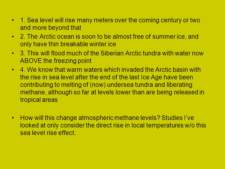 1. Sea level will rise many meters over the coming century or two and more beyond that