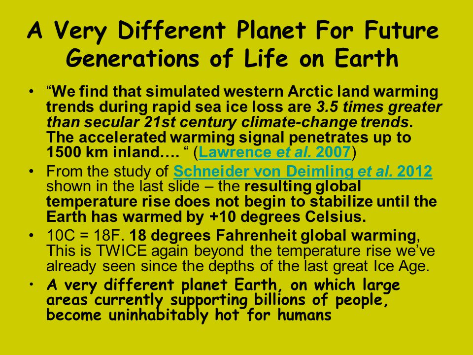 A Very Different Planet For Future Generations of Life on Earth
