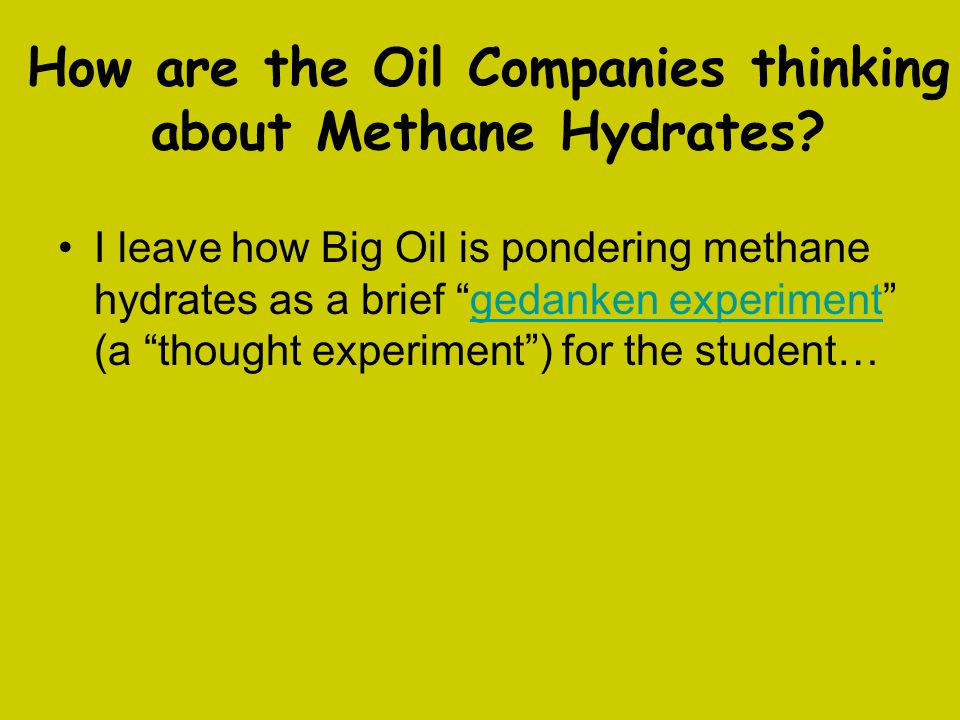 How are the Oil Companies thinking about Methane Hydrates