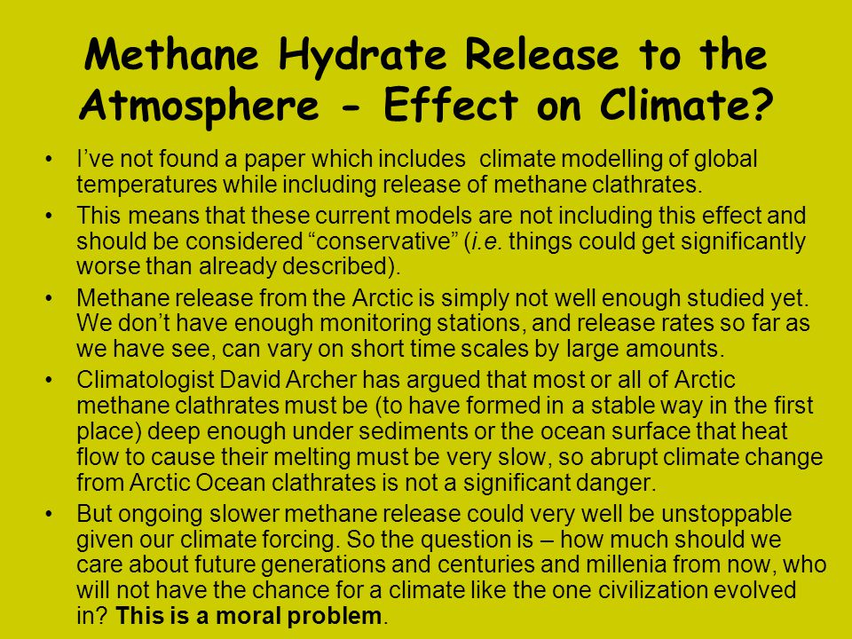 Methane Hydrate Release to the Atmosphere - Effect on Climate