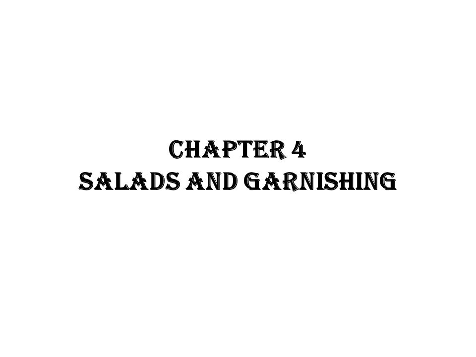 CHAPTER 4 SALADS AND GARNISHING