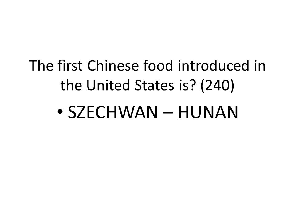 The first Chinese food introduced in the United States is (240)
