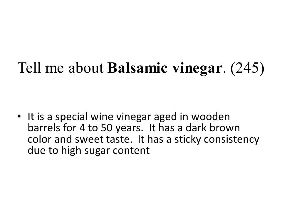Tell me about Balsamic vinegar. (245)