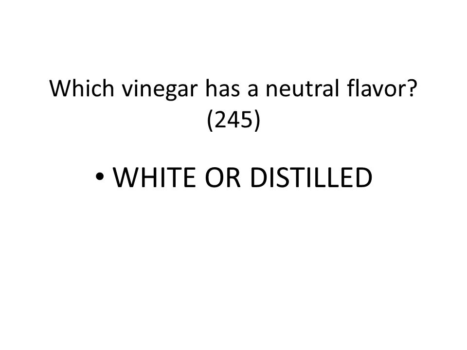 Which vinegar has a neutral flavor (245)