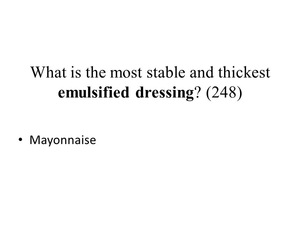 What is the most stable and thickest emulsified dressing (248)