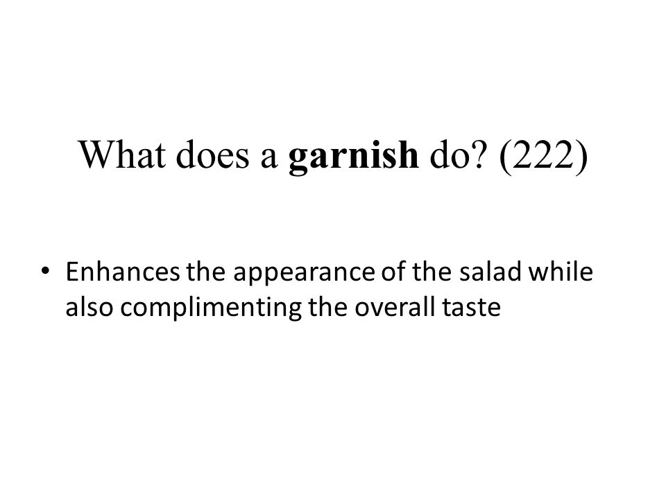 What does a garnish do (222)