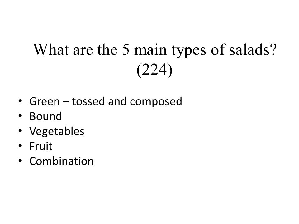What are the 5 main types of salads (224)