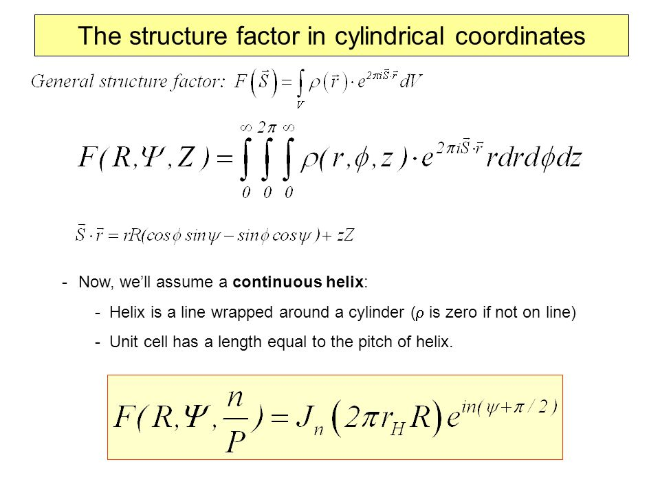 The structure factor in cylindrical coordinates
