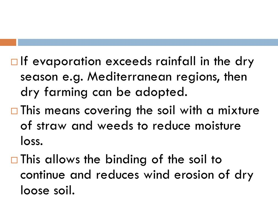 If evaporation exceeds rainfall in the dry season e. g