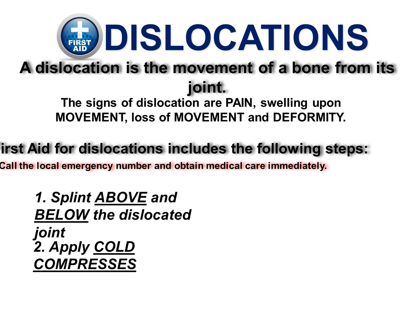 DISLOCATIONS A dislocation is the movement of a bone from its joint.