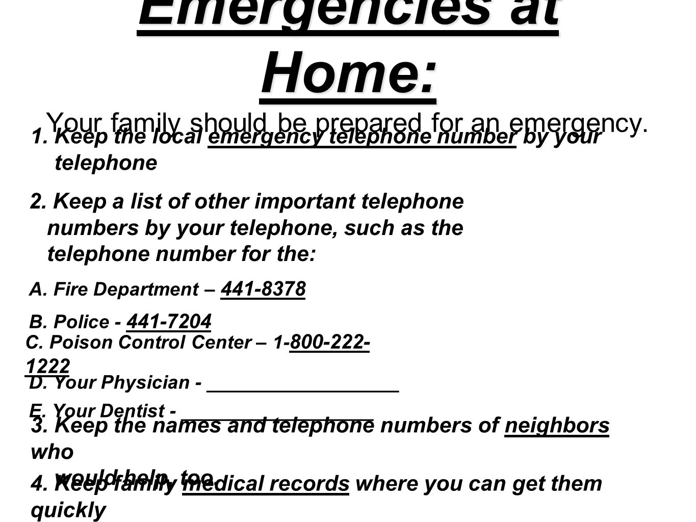 Emergencies at Home: Your family should be prepared for an emergency.