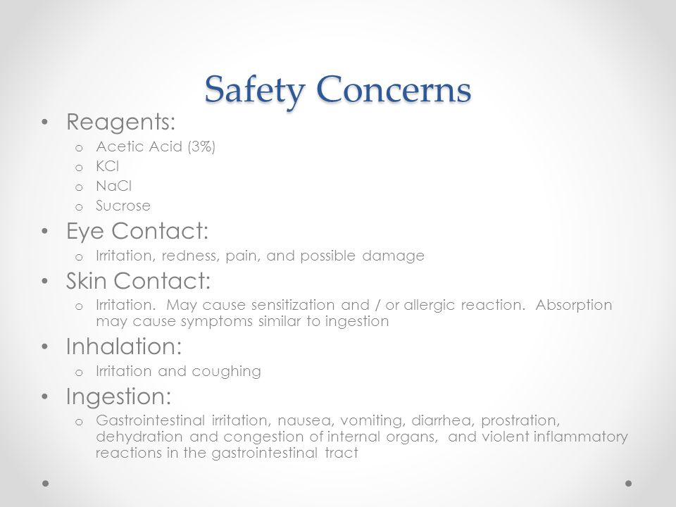 Safety Concerns Reagents: Eye Contact: Skin Contact: Inhalation: