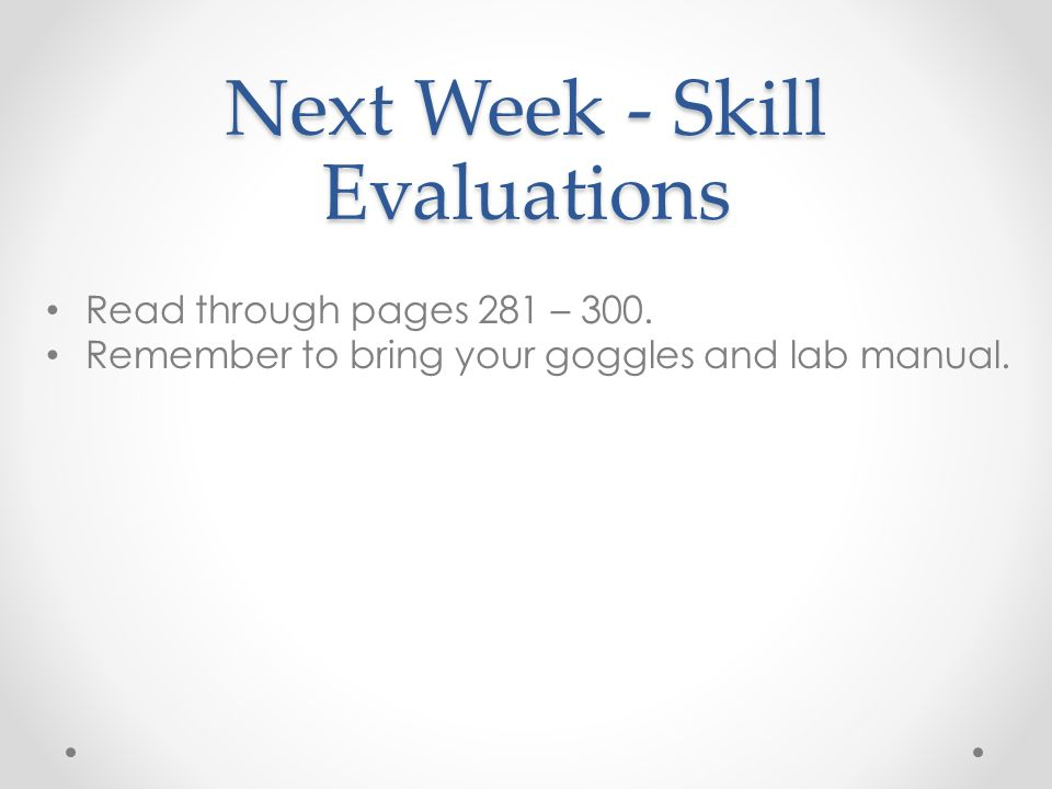 Next Week - Skill Evaluations
