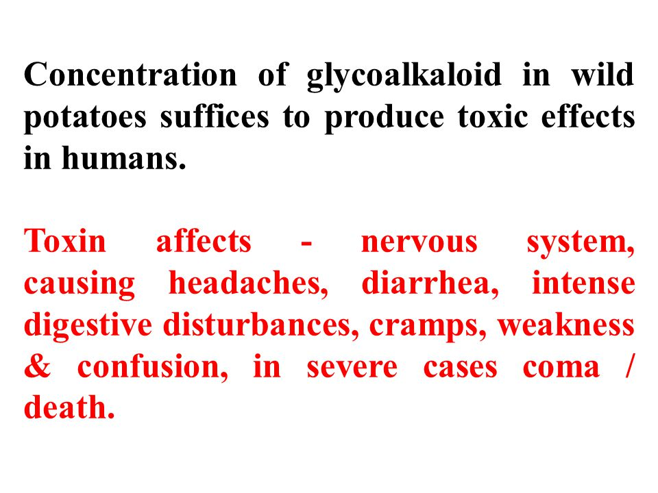 Concentration of glycoalkaloid in wild potatoes suffices to produce toxic effects in humans.