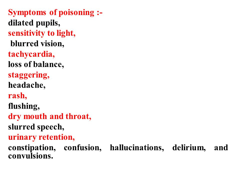 Symptoms of poisoning :-