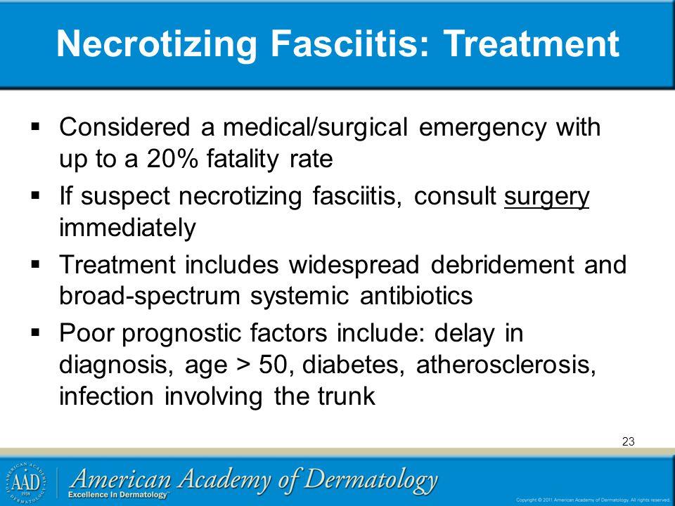 Necrotizing Fasciitis: Treatment