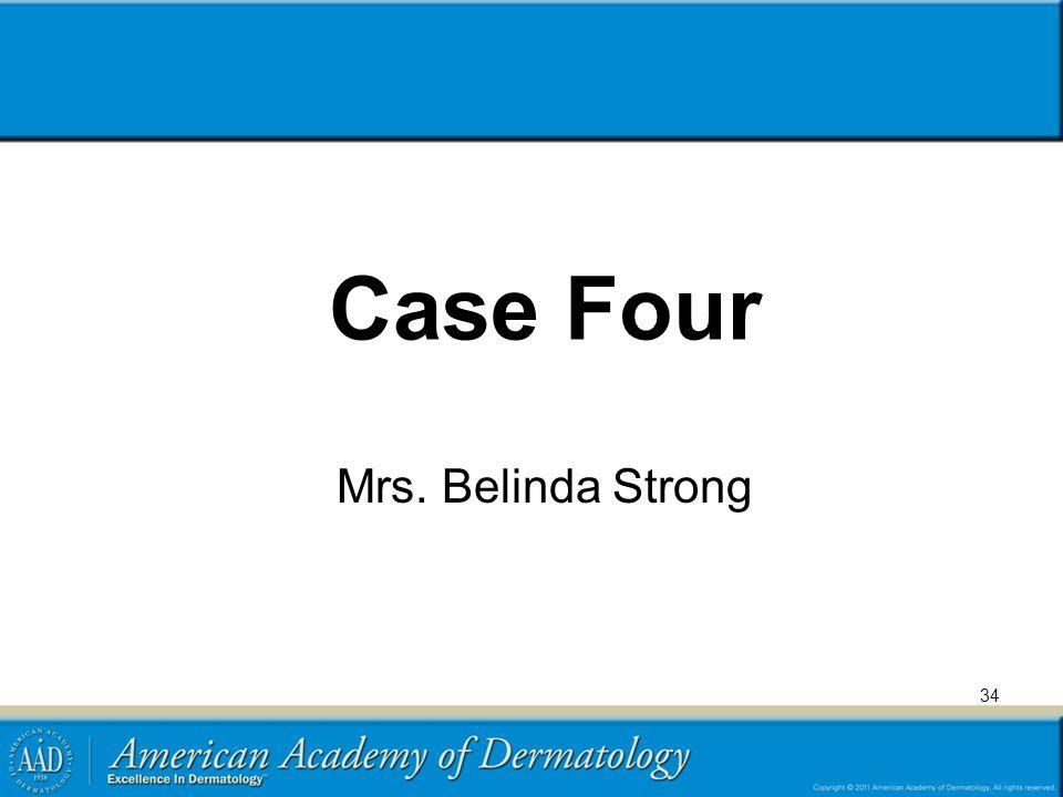 Case Four Mrs. Belinda Strong