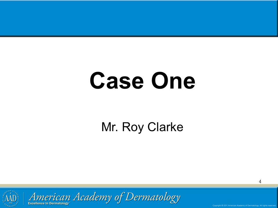 Case One Mr. Roy Clarke