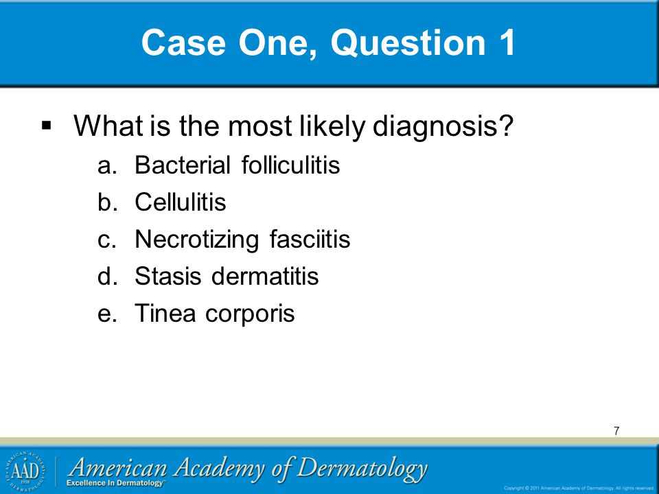 Case One, Question 1 What is the most likely diagnosis
