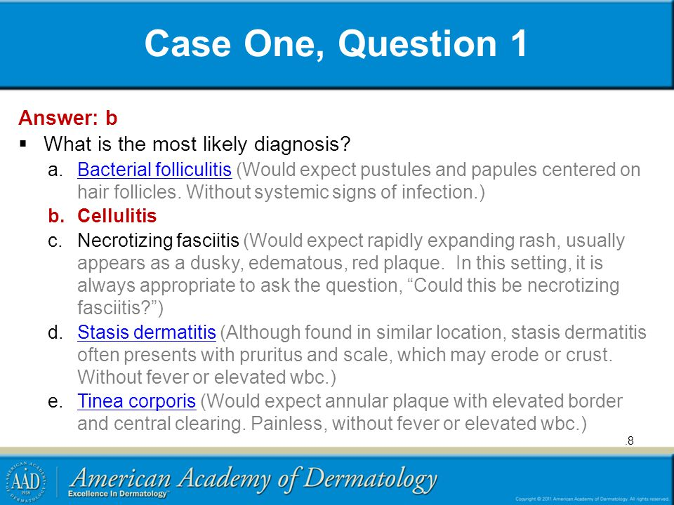 Case One, Question 1 Answer: b What is the most likely diagnosis