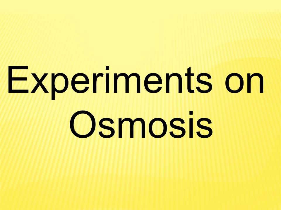 Experiments on Osmosis