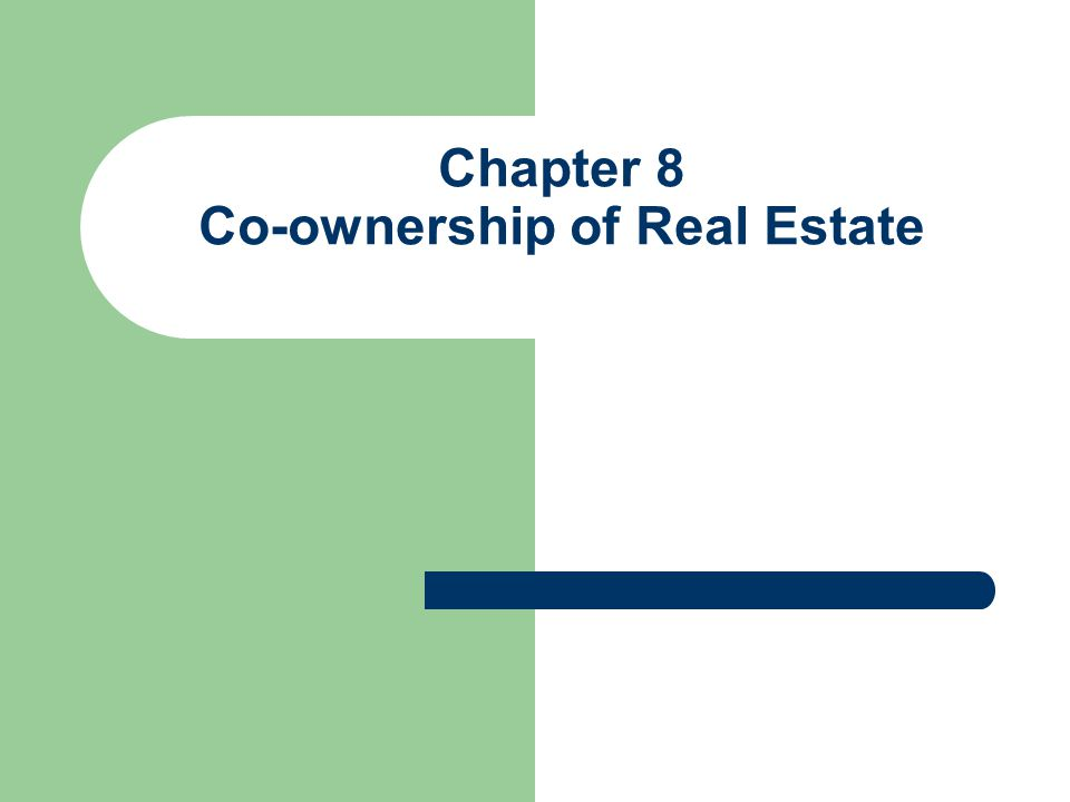 Chapter 8 Co-ownership of Real Estate