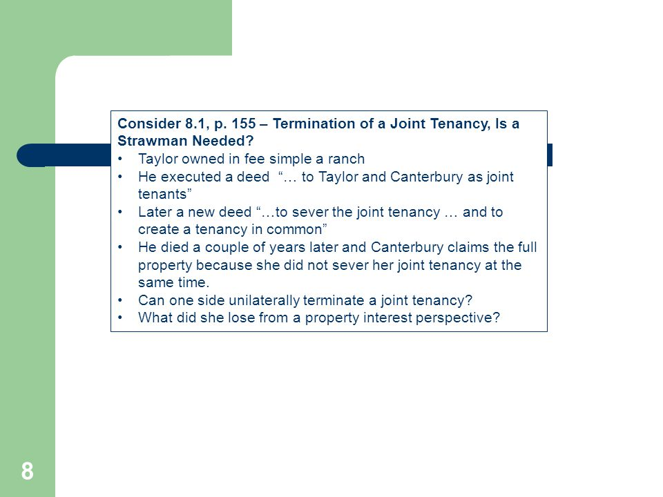 Consider 8.1, p. 155 – Termination of a Joint Tenancy, Is a Strawman Needed