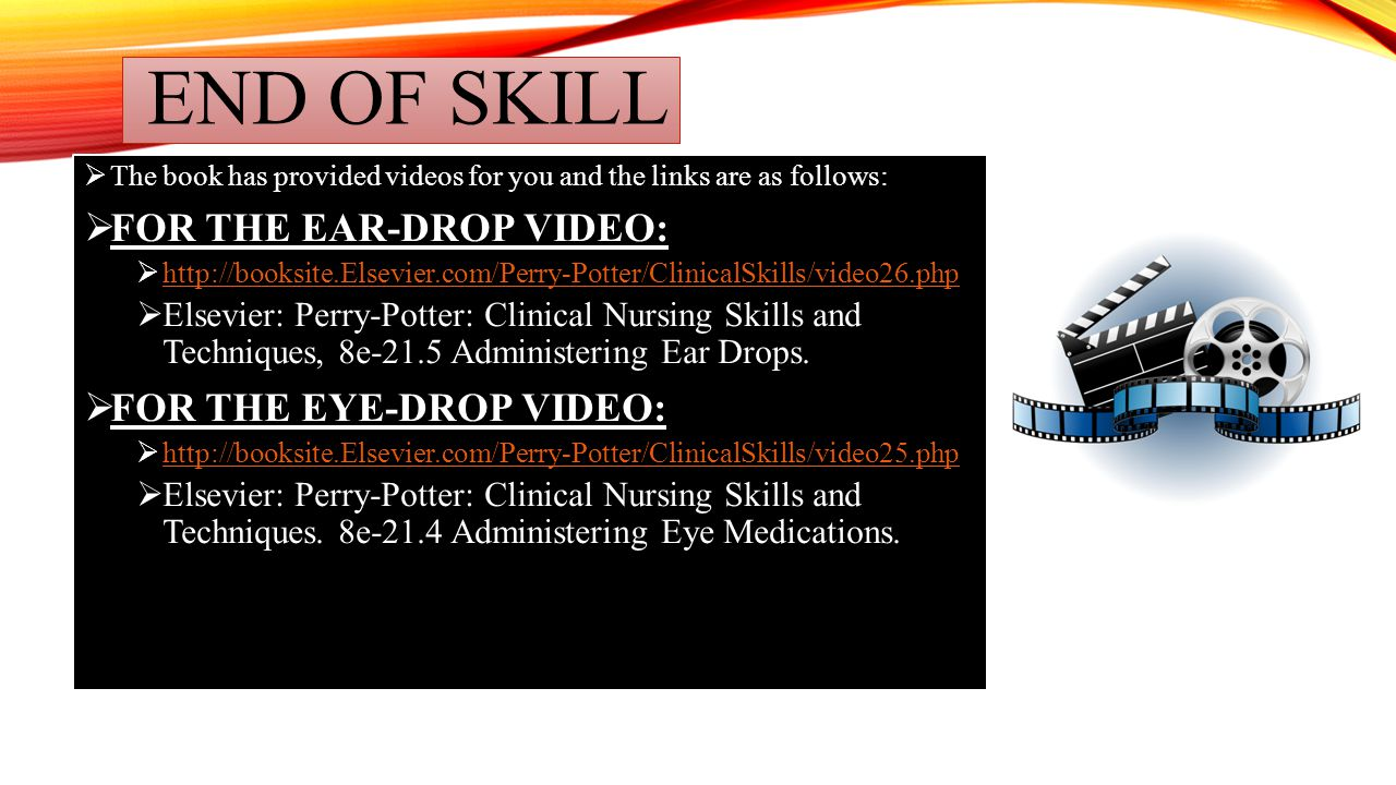 END OF SKILL FOR THE EAR-DROP VIDEO: FOR THE EYE-DROP VIDEO:
