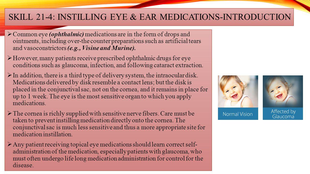 SKILL 21-4: INSTILLING EYE & EAR MEDICATIONS-INTRODUCTION