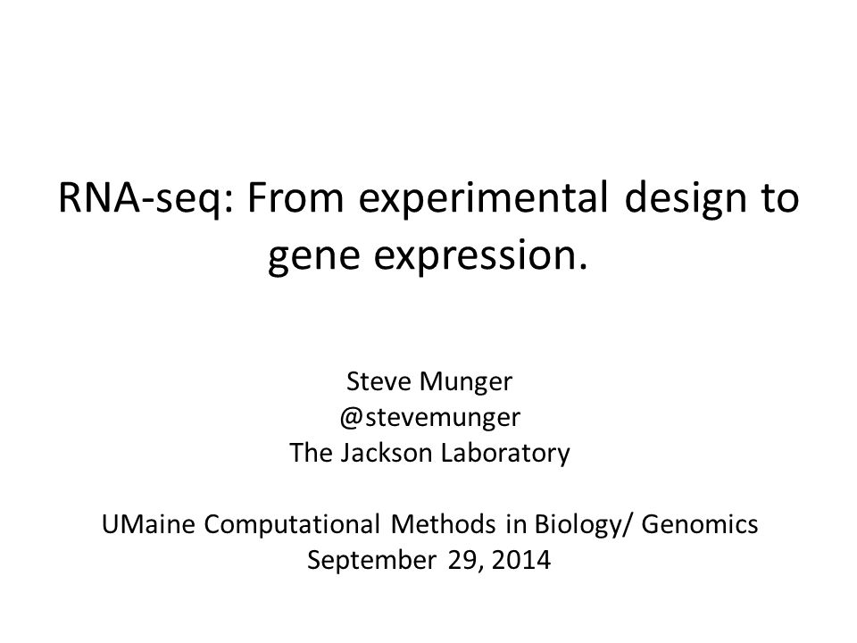 RNA-seq: From experimental design to gene expression.
