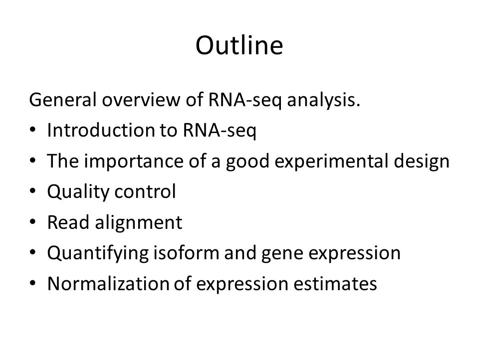 Outline General overview of RNA-seq analysis. Introduction to RNA-seq