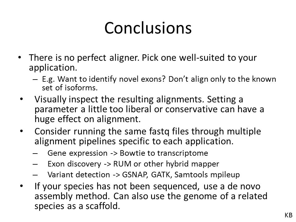 Conclusions There is no perfect aligner. Pick one well-suited to your application.