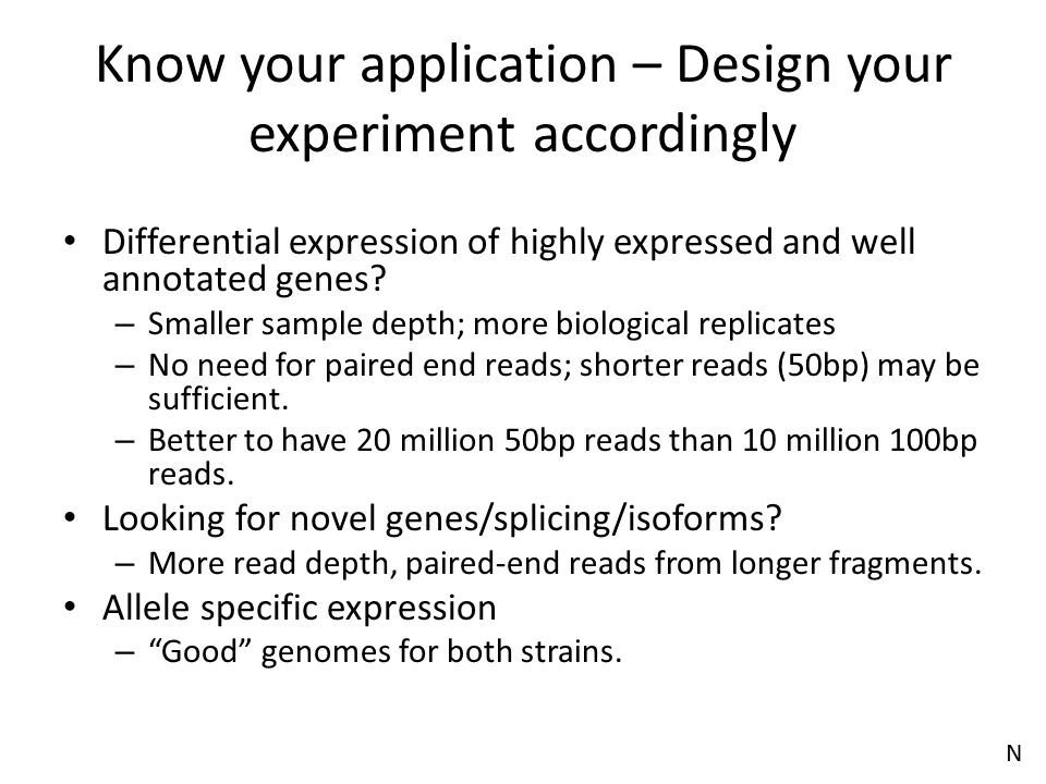 Know your application – Design your experiment accordingly