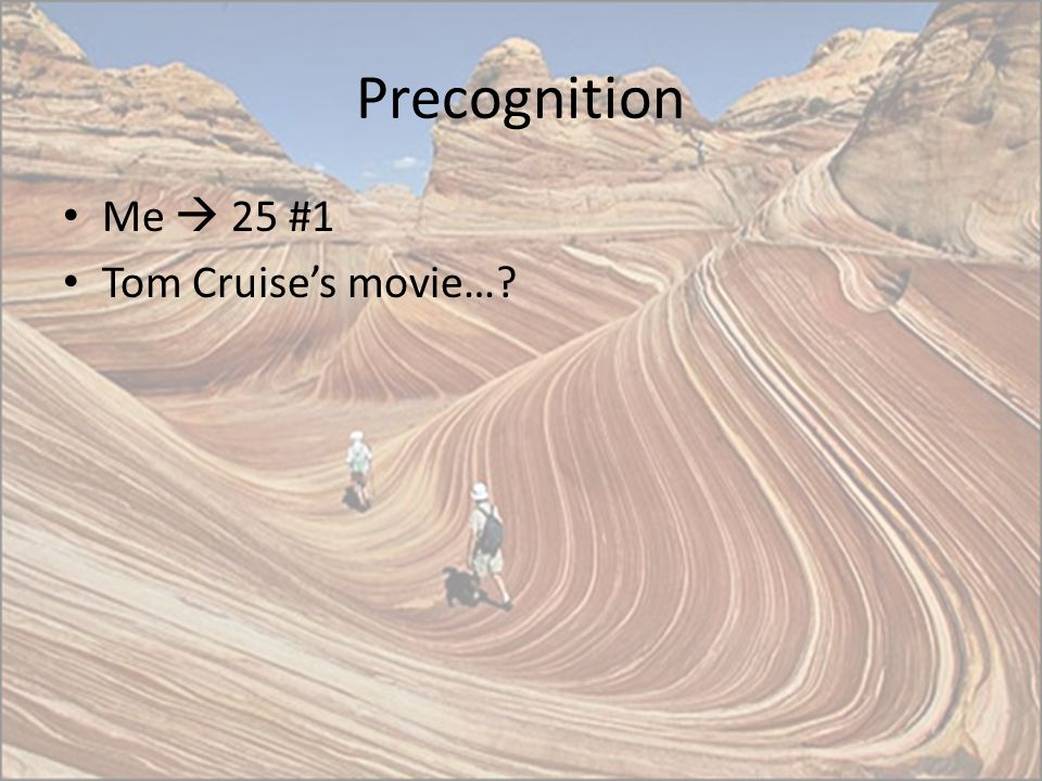 Precognition Me  25 #1 Tom Cruise's movie…
