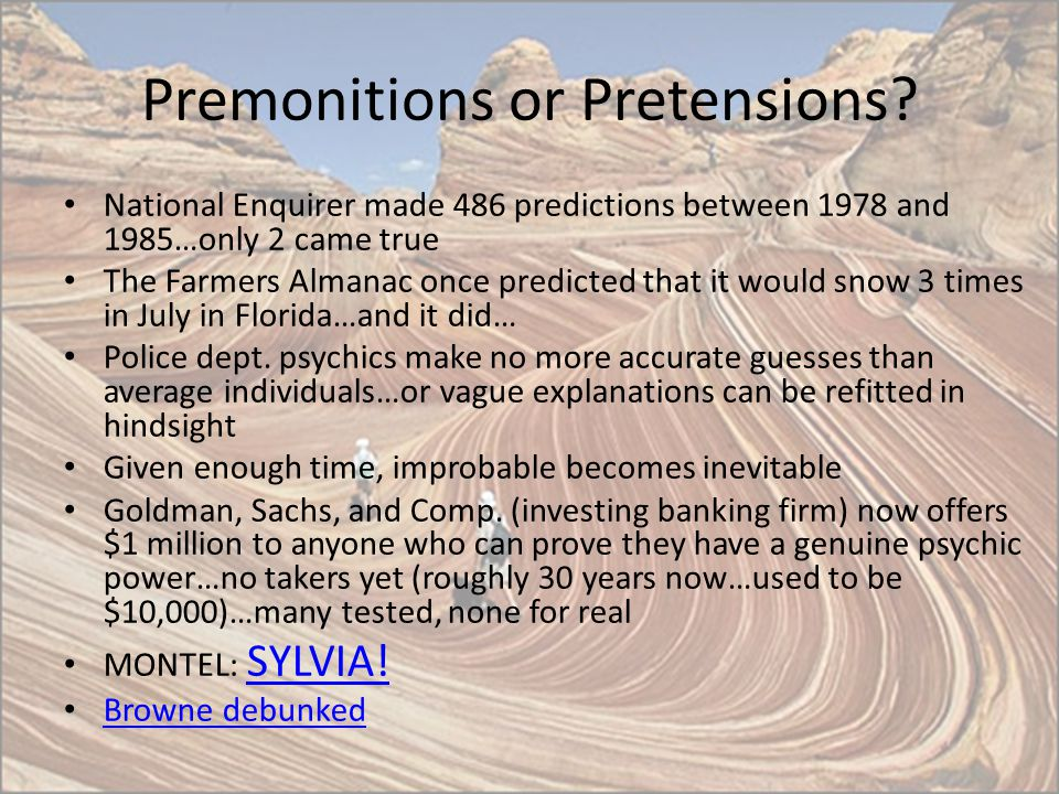Premonitions or Pretensions