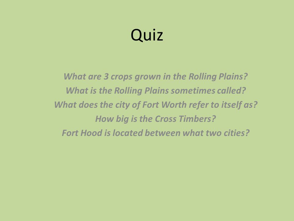 Quiz What are 3 crops grown in the Rolling Plains