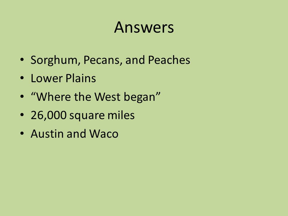 Answers Sorghum, Pecans, and Peaches Lower Plains