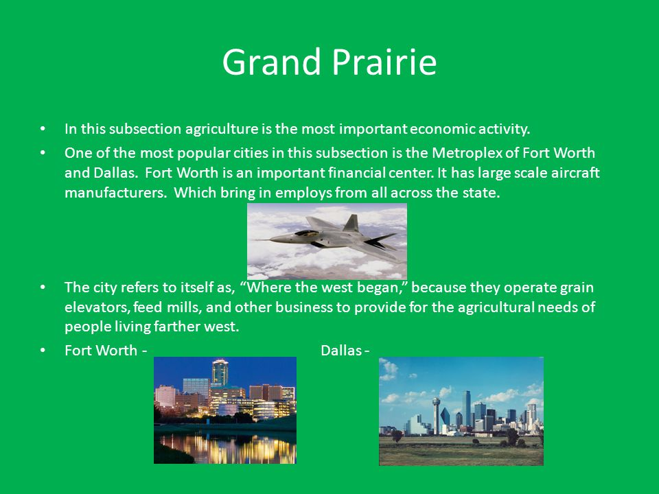 Grand Prairie In this subsection agriculture is the most important economic activity.