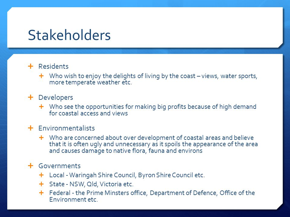 Stakeholders Residents Developers Environmentalists Governments