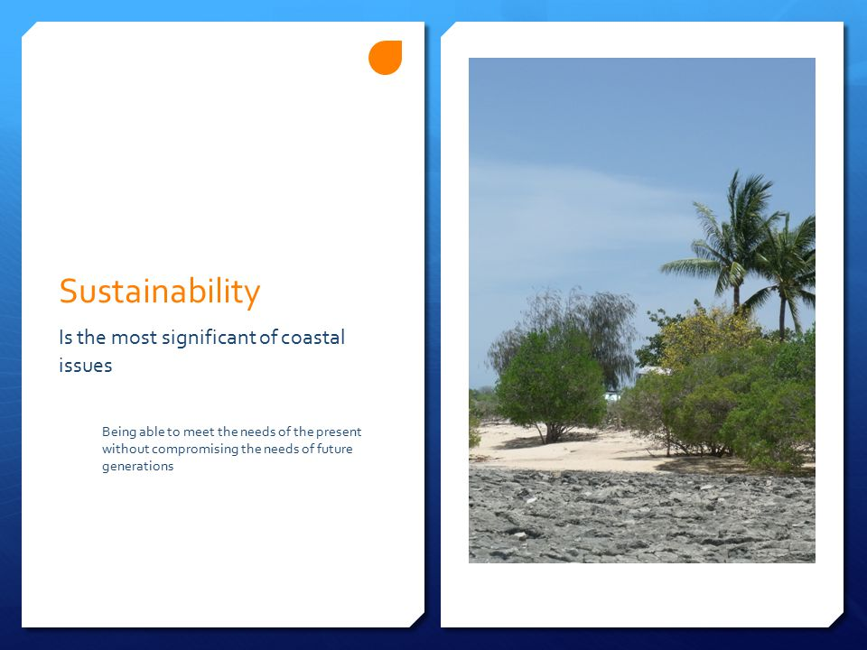 Sustainability Is the most significant of coastal issues