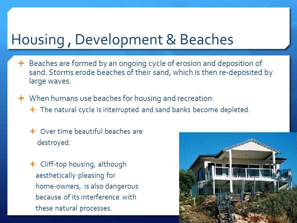 Housing , Development & Beaches