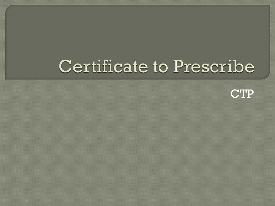Certificate to Prescribe