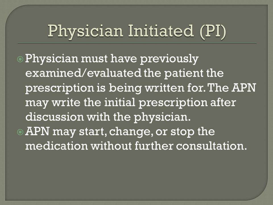 Physician Initiated (PI)