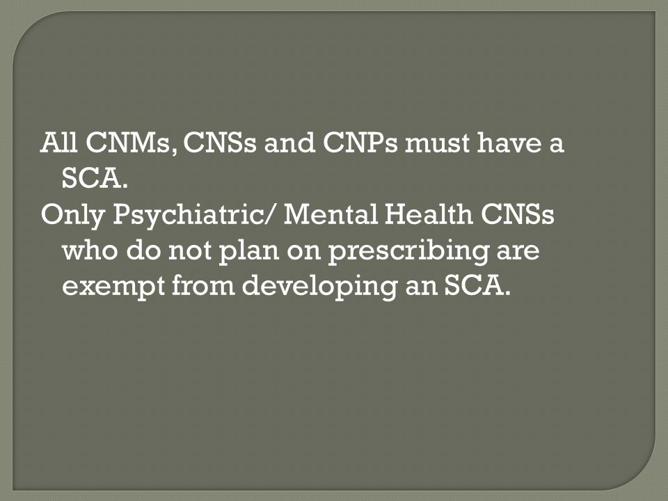 All CNMs, CNSs and CNPs must have a SCA