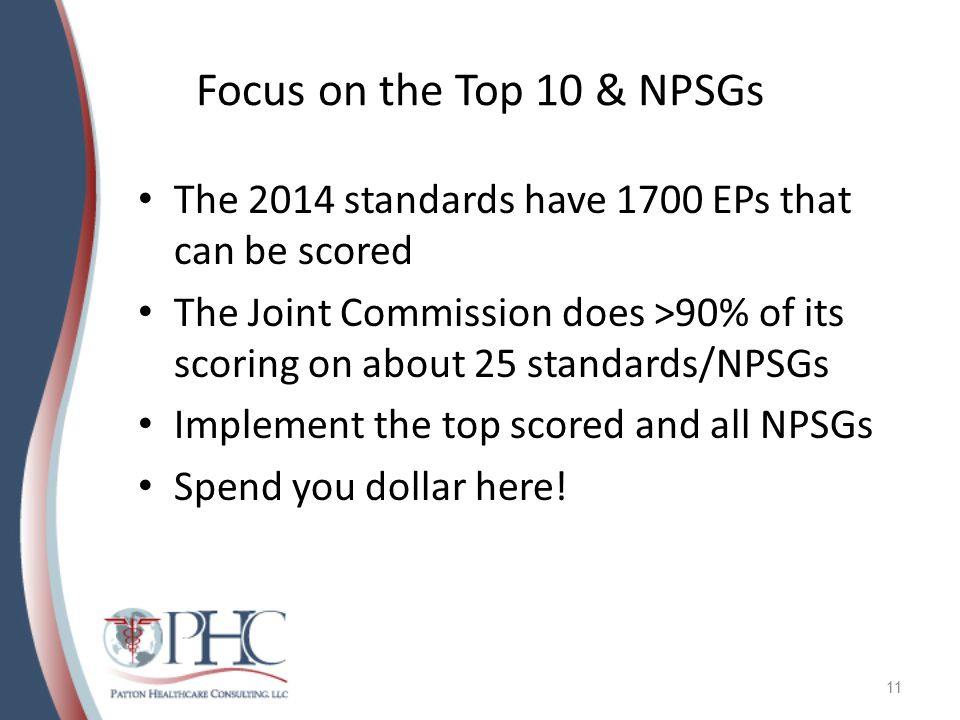 Focus on the Top 10 & NPSGs The 2014 standards have 1700 EPs that can be scored.