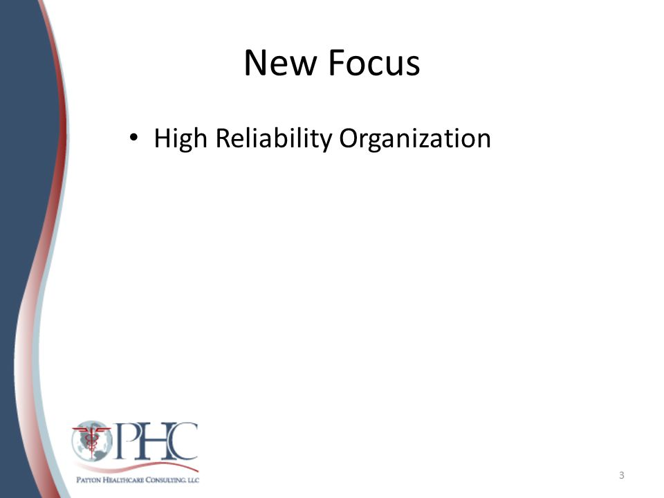 New Focus High Reliability Organization