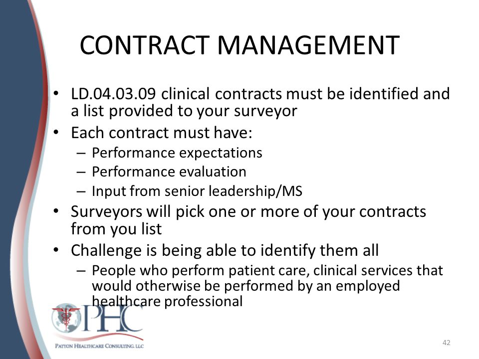 CONTRACT MANAGEMENT LD.04.03.09 clinical contracts must be identified and a list provided to your surveyor.