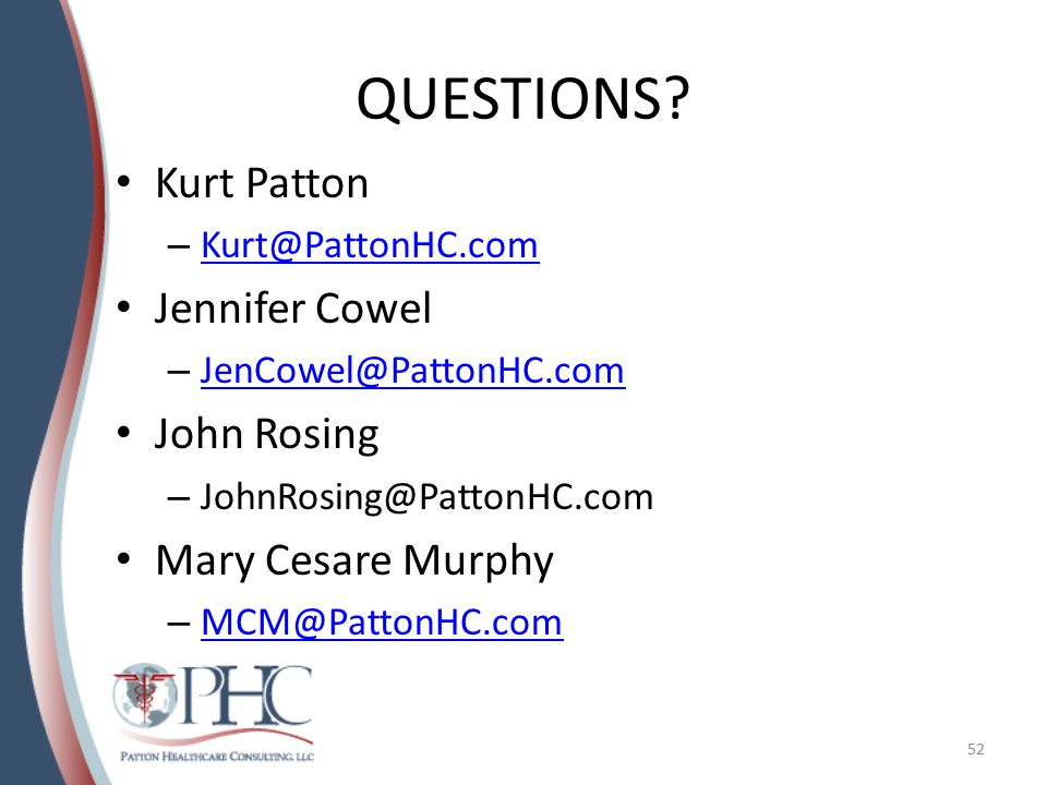 QUESTIONS Kurt Patton Jennifer Cowel John Rosing Mary Cesare Murphy