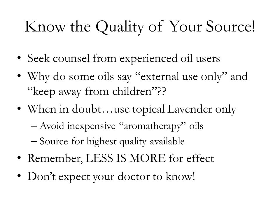 Know the Quality of Your Source!